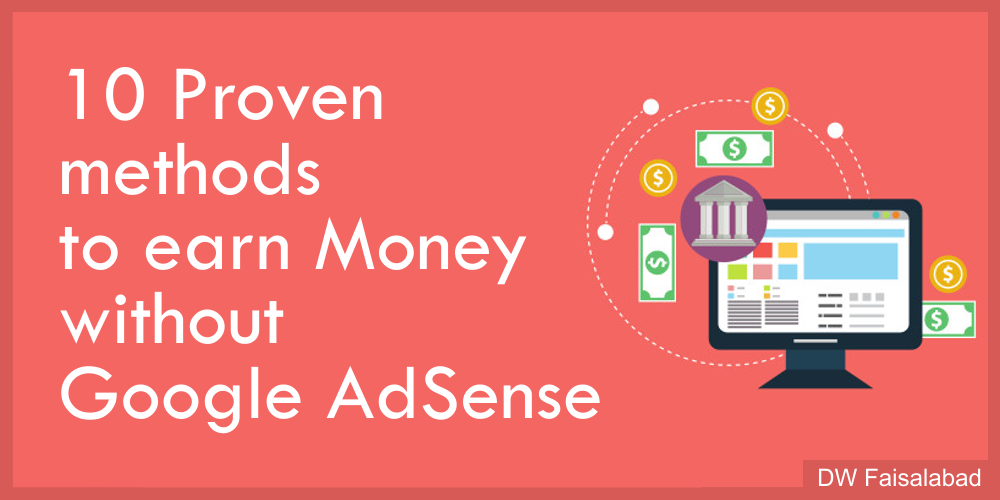10 Proven methods to earn Money without Google AdSense